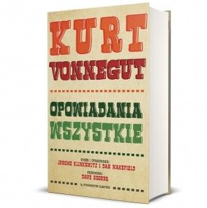 Pierwszy kompletny zbiór krótkich form autorstwa Kurta Vonneguta