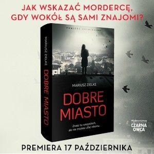 Najnowsza powieść Mariusza Zielke inna niż wszystkie!