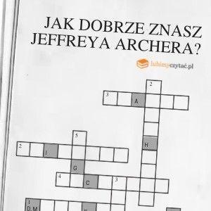 [KONKURS] Jak dobrze znasz twórczość Jeffreya Archera?