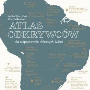 Atlas odkrywców – wyjątkowa rzecz dla niepoprawnie ciekawych świata