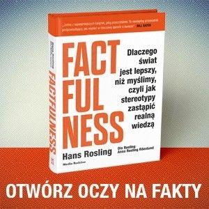 """""""Factfulness"""": dlaczego świat jest lepszy, niż myślimy"""