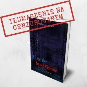 """Nadpisane w tłumaczeniu. Krótka historia """"Baśni braci Grimm"""" wydawnictwa WasPos"""