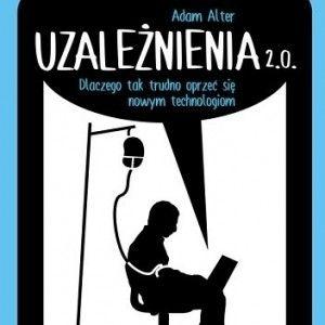 """Nałogi XXI wieku – """"Uzależnienia 2.0"""" już w księgarniach"""