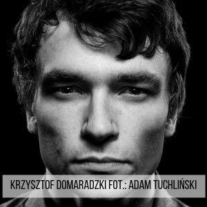 Zadaj pytanie Krzysztofowi Domaradzkiemu