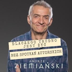 Dlaczego trudno jest żyć bez spotkań autorskich – pisze Andrzej Ziemiański