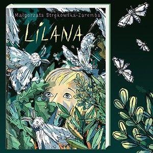 """""""Lilana"""" – przeczytaj fragment nowej książki dla dzieci"""