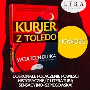 """""""Kurier z Toledo"""": nowość Wojciecha Dutki w LIRZE"""