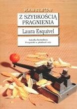 Z szybkością pragnienia - Laura Esquivel