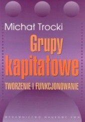 Okładka książki Grupy kapitałowe Michał Trocki