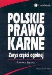 Okładka książki Polskie prawo karne zarys części ogólnej Tadeusz Bojarski