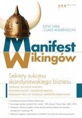 Okładka książki Manifest Wikingów. Sekrety sukcesu skandynawskiego biznesu Steve Strid,Claes Andréasson