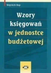 Okładka książki Wzory księgowań w jednostce budżetowej Wojciech Rup