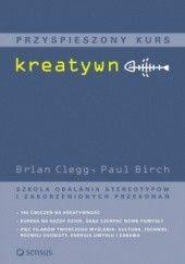 Okładka książki Przyspieszony kurs kreatywności Brian Clegg,Paul Birch