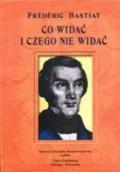 Okładka książki Co widać i czego nie widać Frédéric Bastiat