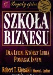 Okładka książki Szkoła Biznesu Robert Toru Kiyosaki,Sharon L. Lechter