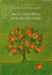 Okładka książki Moje drzewko pomarańczowe José Mauro de Vasconcelos