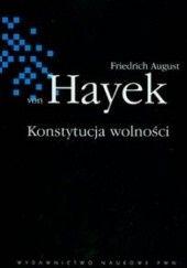 Okładka książki Konstytucja wolności Friedrich August von Hayek