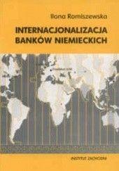 Okładka książki Internacjonalizacja banków niemieckich Ilona Romiszewska