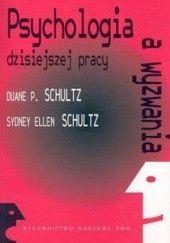 Okładka książki Psychologia a wyzwania dzisiejszej pracy Schultz Duane P.,Schultz Sydney Ellen