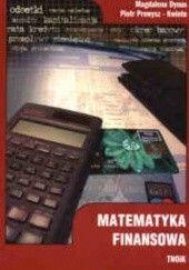 Okładka książki Matematyka finansowa Magdalena Dynus,Piotr Prewysz-Kwinto