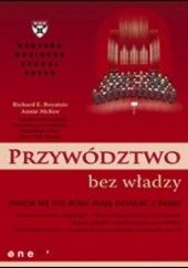Okładka książki Przywództwo bez władzy Richard E. Boyatzis,Annie McKee