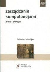 Okładka książki zarządzanie kompetencjami. Teoria i praktyka Tadeusz Oleksyn