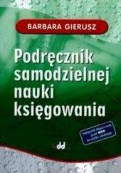 Okładka książki Podręcznik samodzielnej nauki księgowania Barbara Gierusz