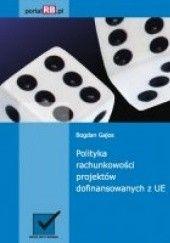 Okładka książki Polityka rachunkowości projektów dofinansowanych z UE Bogdan Gajos