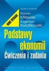 Okładka książki Podstawy ekonomii. Ćwiczenia i zadania Eugeniusz Kwiatkowski,Roman Milewski