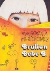 Okładka książki Brulion Bebe B. Małgorzata Musierowicz