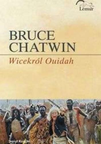 Okładka książki Wicekról Ouidah Bruce Chatwin