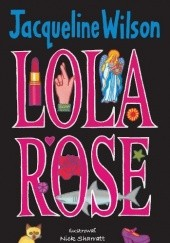 Okładka książki Lola Rose Jacqueline Wilson