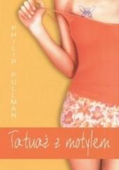 Okładka książki Tatuaż z motylem Philip Pullman