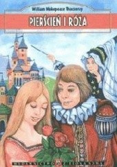 Okładka książki Pierścień i róża William Makepeace Thackeray