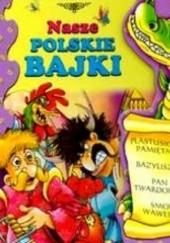 Okładka książki Nasze polskie bajki Basia Badowska,Wioletta Święcińska,Katarzyna Najman,praca zbiorowa