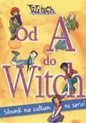 Okładka książki Od A do Witch. Słownik nie całkiem na serio! Simona Marzorati