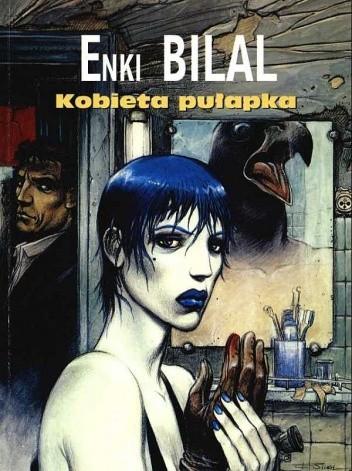 Okładka książki Kobieta pułapka Enki Bilal