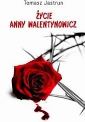 Okładka książki Życie Anny Walentynowicz Tomasz Jastrun