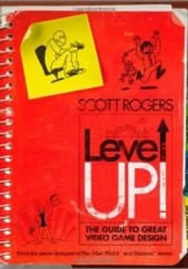 Okładka książki Level Up!: The Guide to Great Video Game Design Scott Rogers