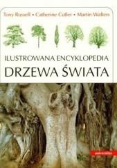 Okładka książki Drzewa świata. Ilustrowana encyklopedia Tony Russell,Catherine Cutler,Martin Walters