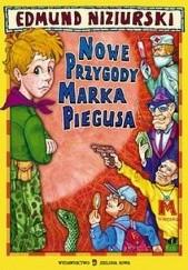 Okładka książki Nowe przygody Marka Piegusa (również niewiarygodne) Edmund Niziurski