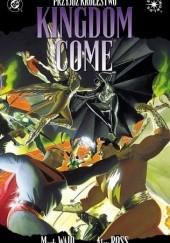 Okładka książki Kingdom Come - Przyjdź Królestwo Alex Ross,Mark Waid