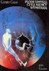 Okładka książki Płody umysłu, czyli Niemcy wymierają Günter Grass