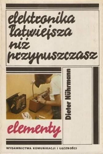 Okładka książki Elektronika łatwiejsza niż przypuszczasz. Elementy Dieter Nührmann