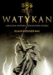 Okładka książki Watykan. Mroczna historia światowej potęgi Klaus-Rüdiger Mai