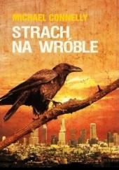 Okładka książki Strach na wróble Michael Connelly