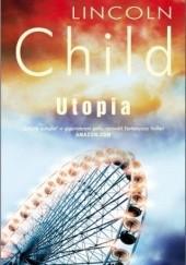 Okładka książki Utopia Lincoln Child