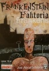 Okładka książki Frankenstein Faktoria Ignacy Trzewiczek,Joe Abrakadabra