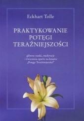 Okładka książki Praktykowanie potęgi teraźniejszości Eckhart Tolle