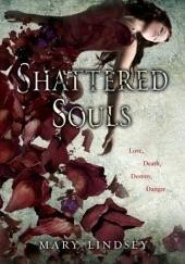 Okładka książki Shattered Souls Mary Lidsey,Mary Lindsey
